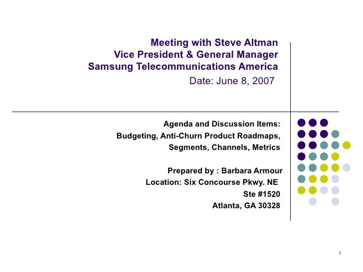 Meeting with Steve Altman Vice President & General Manager Samsung Telecommunications America   Date: June 8, 2007   Agend...