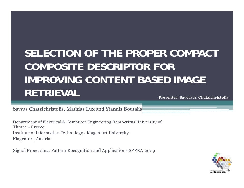 SELECTION OF THE PROPER COMPACT      COMPOSITE DESCRIPTOR FOR      IMPROVING CONTENT BASED IMAGE      RETRIEVAL           ...