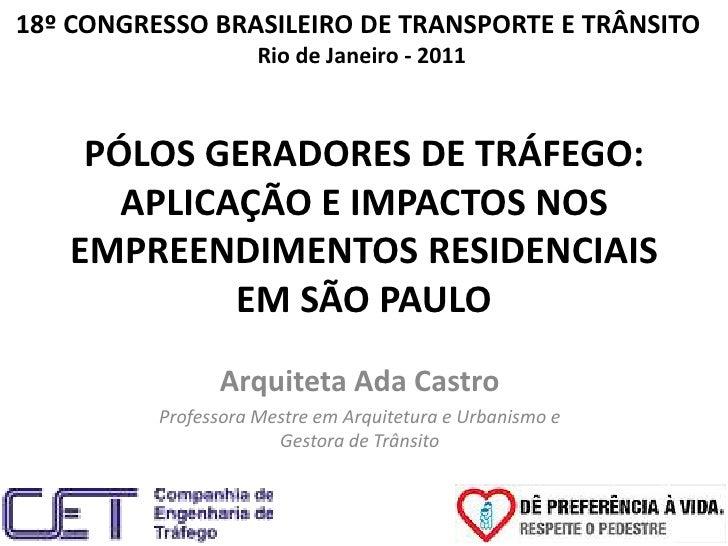 18º CONGRESSO BRASILEIRO DE TRANSPORTE E TRÂNSITO                     Rio de Janeiro - 2011    PÓLOS GERADORES DE TRÁFEGO:...