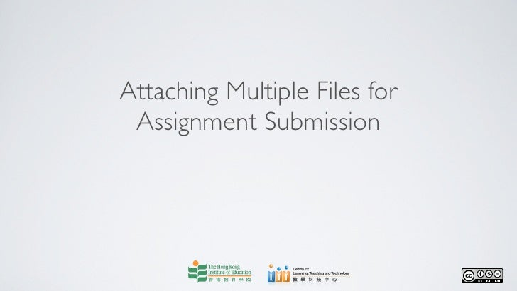 Attaching Multiple Files for Assignment Submission