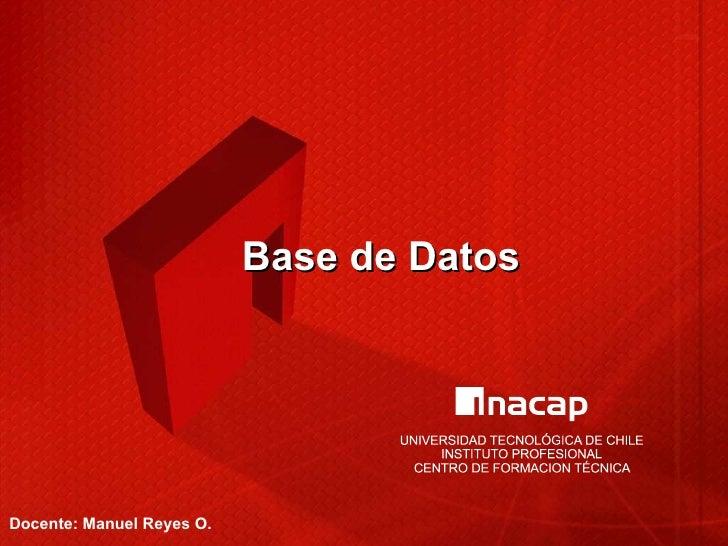 Base de Datos Docente: Manuel Reyes O.