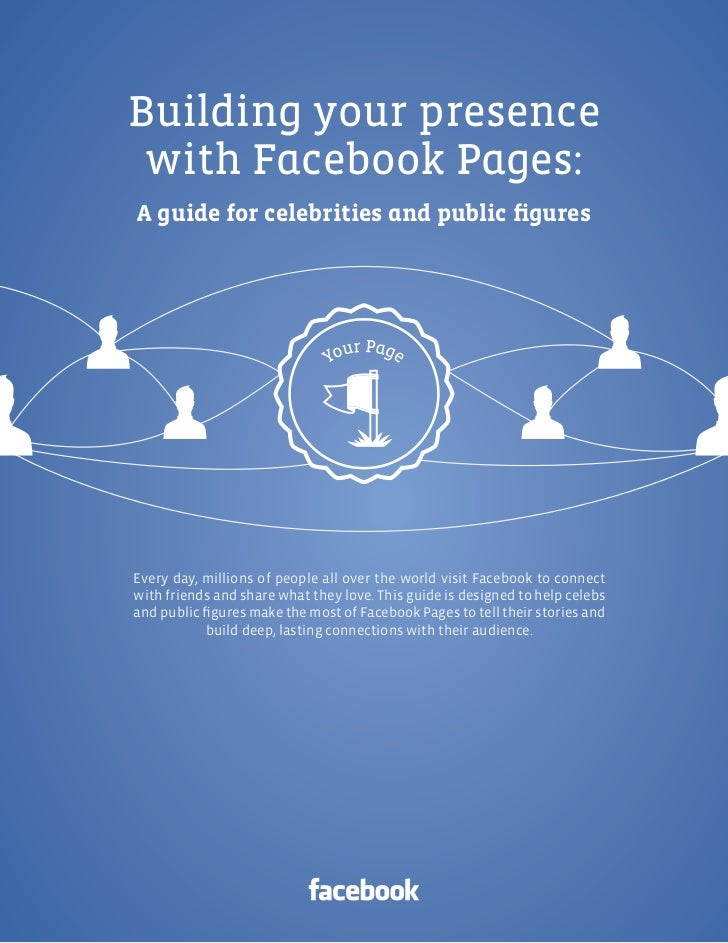 Facebook Pages | 1Building your presence with Facebook Pages:A guide for celebrities and public figuresEvery day, millions...