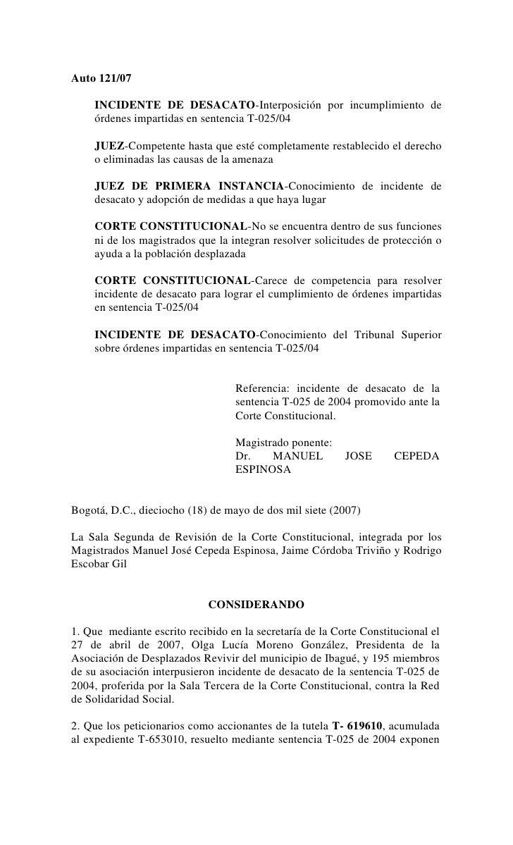 Auto 121/07     INCIDENTE DE DESACATO-Interposición por incumplimiento de     órdenes impartidas en sentencia T-025/04    ...