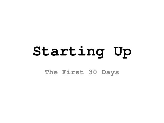 Starting Up: The First 30 Days