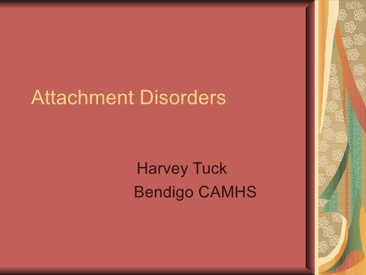 Attachment Disorders Harvey Tuck Bendigo CAMHS