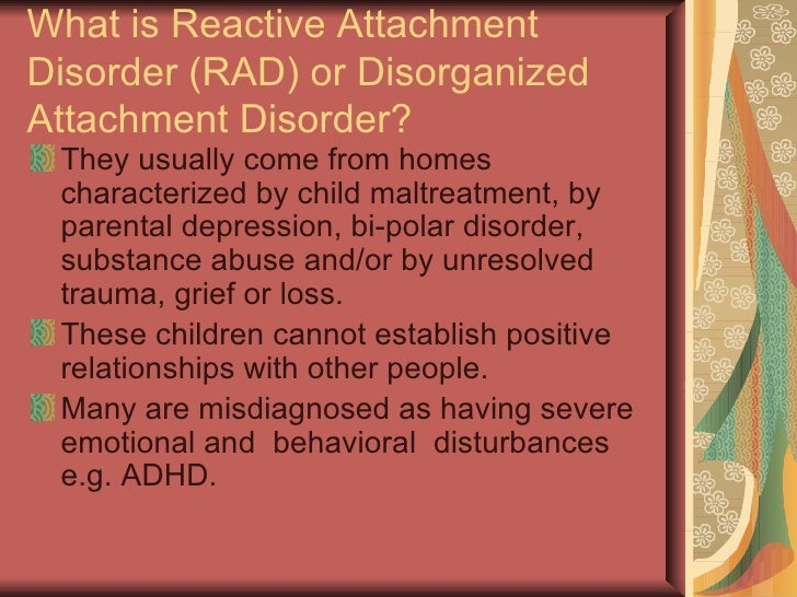an analysis of the attachment disorders Applied behavioral analysis is a wonderful beating reactive attachment disorder - our story why he/she did not seek out the few specialists out there that are skilled in addressing a host of psychological issues using applied behavior analysis in order to serve your.