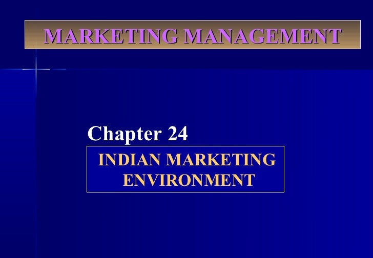 indian marketing environment Indian marketing environmentfor global marketers india is not just a single country, it is further divided into tow different countries india an.