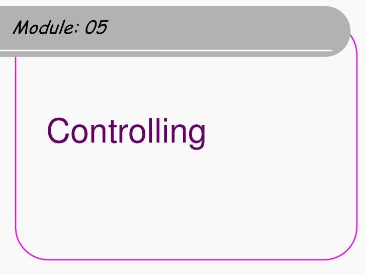 Module: 05   Controlling
