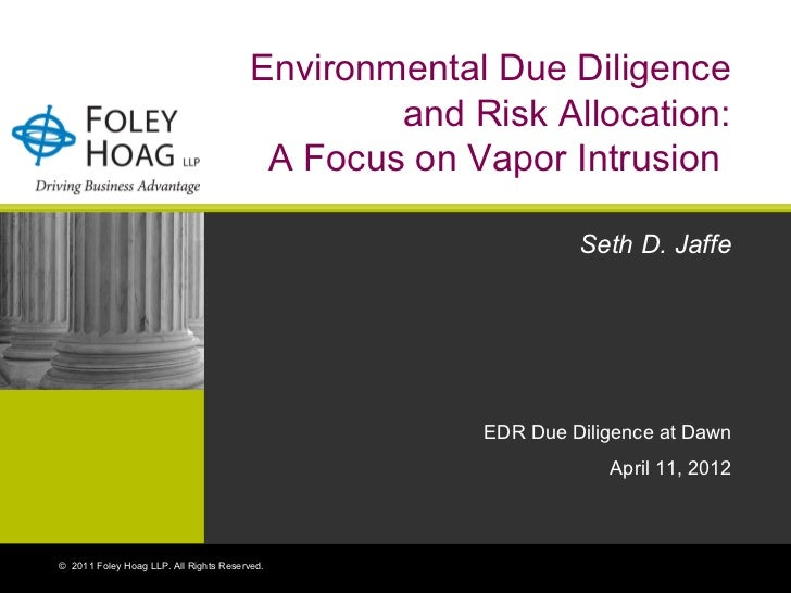 Environmental Due Diligence                                                and Risk Allocation:                           ...