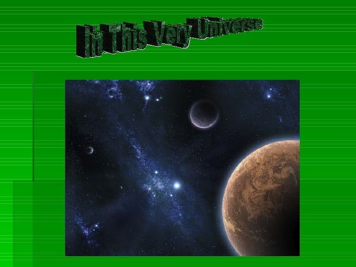 In this very universe In This Very Universe