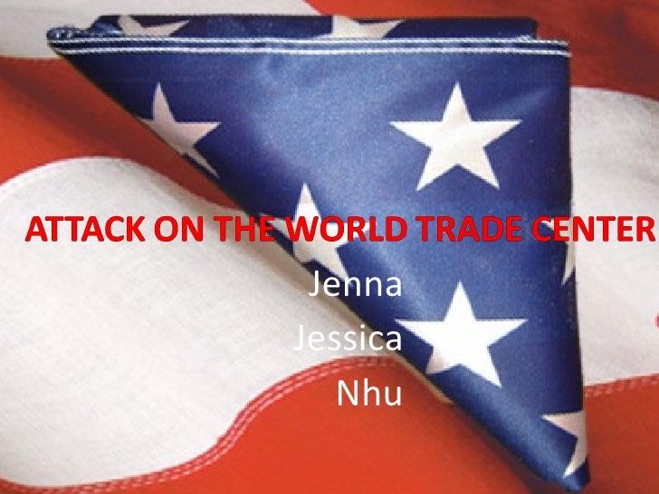 9/11 Attack on the World Trade Center Presentation
