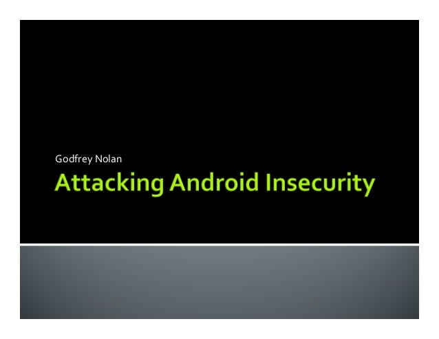 Attacking android insecurity