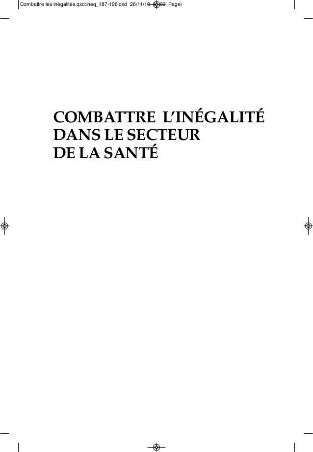 COMBATTRE L'INÉGALITÉ DANS LE SECTEUR DE LA SANTÉ Combattre les inégalités.qxd:ineq_187-196.qxd 26/11/10 11:03 Pagei