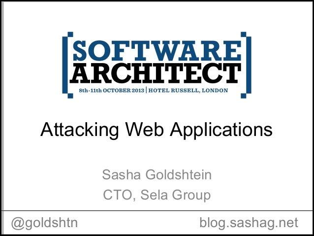Attacking Web Applications Sasha Goldshtein CTO, Sela Group @goldshtn blog.sashag.net