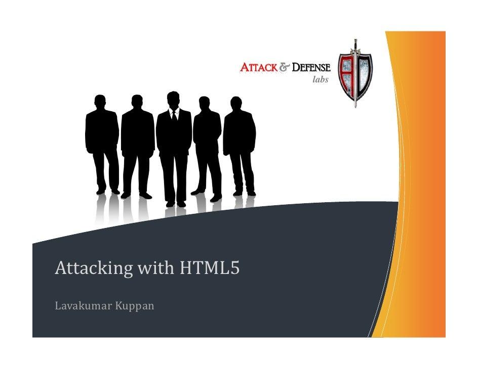 ATTACK & DEFENSE                               labsAttackingwithHTML5LavakumarKuppan