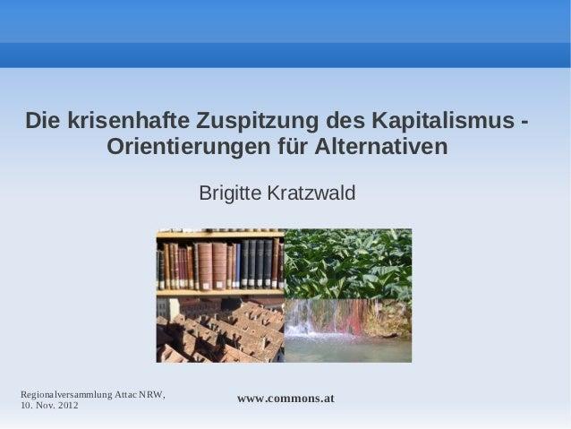 Die krisenhafte Zuspitzung des Kapitalismus -        Orientierungen für Alternativen                                 Brigi...