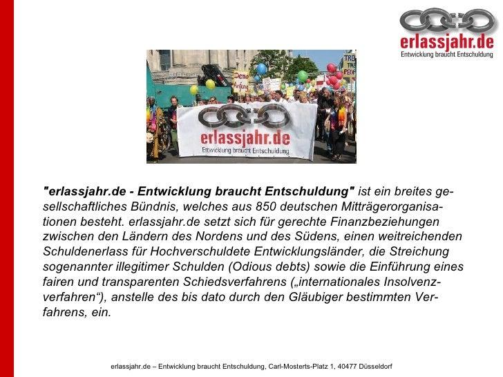 """""""erlassjahr.de - Entwicklung braucht Entschuldung""""  ist ein breites ge-sellschaftliches Bündnis, welches aus 850..."""