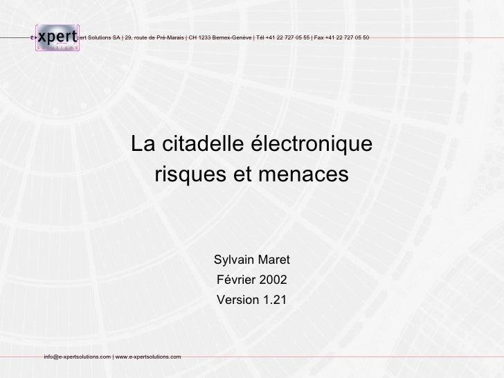 La citadelle électronique risques et menaces Sylvain Maret Février 2002 Version 1.21