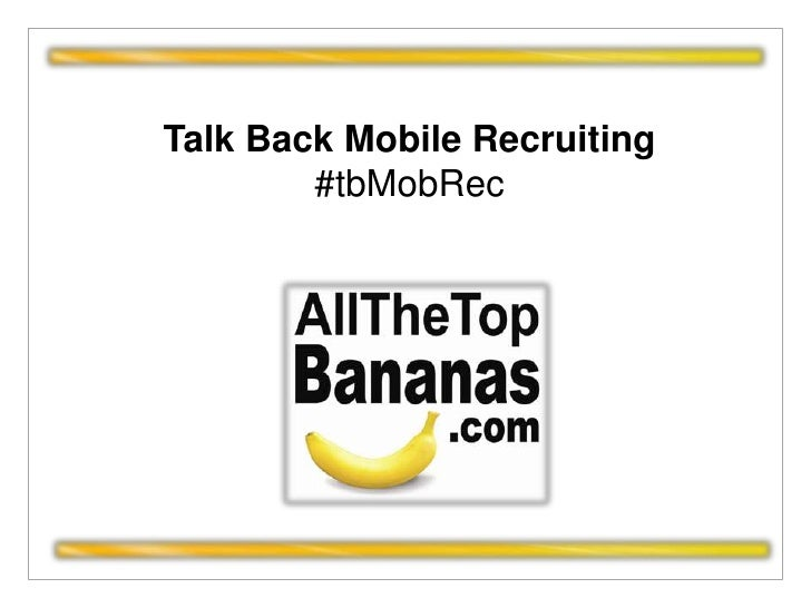 Talk Back Mobile Recruiting<br />#tbMobRec<br />