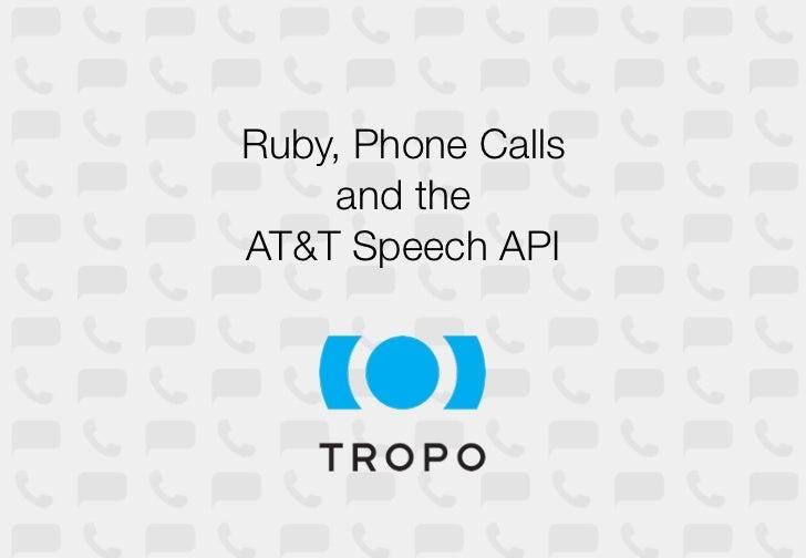 Ruby, Phone Calls    and theAT&T Speech API