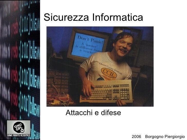 Sicurezza Informatica Attacchi e difese Borgogno Piergiorgio 2006