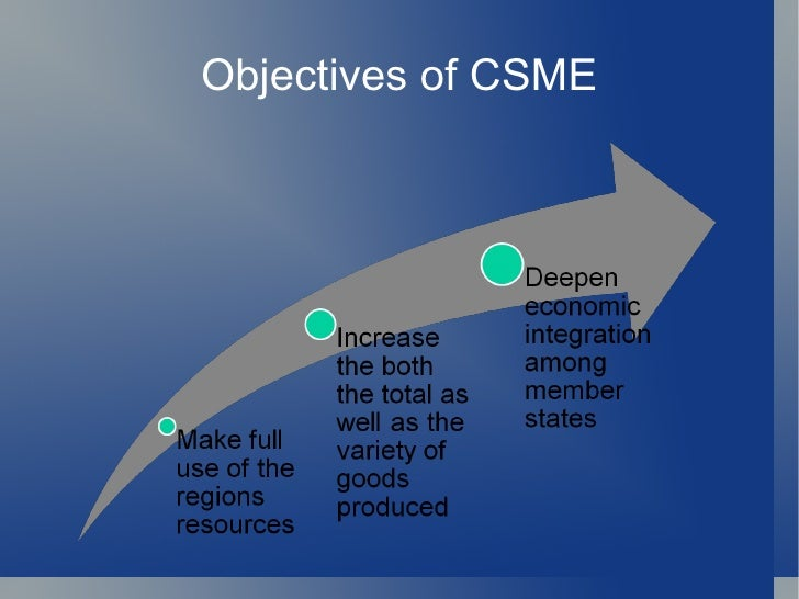 benefits of csme Some of the primary functions of the caribbean  to coordinate foreign policy objectives and to ensure that the benefits derived through cooperation are.