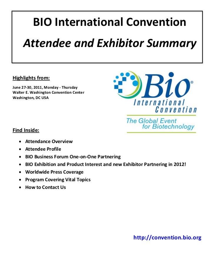 BIO International Convention       Attendee and Exhibitor SummaryHighlights from:June 27-30, 2011, Monday - ThursdayWalter...