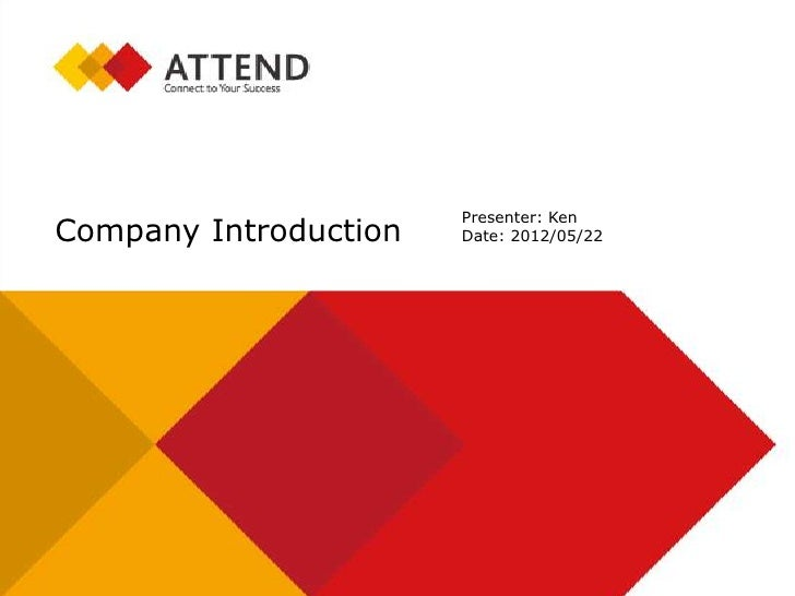 Presenter: KenCompany Introduction   Date: 2012/05/22