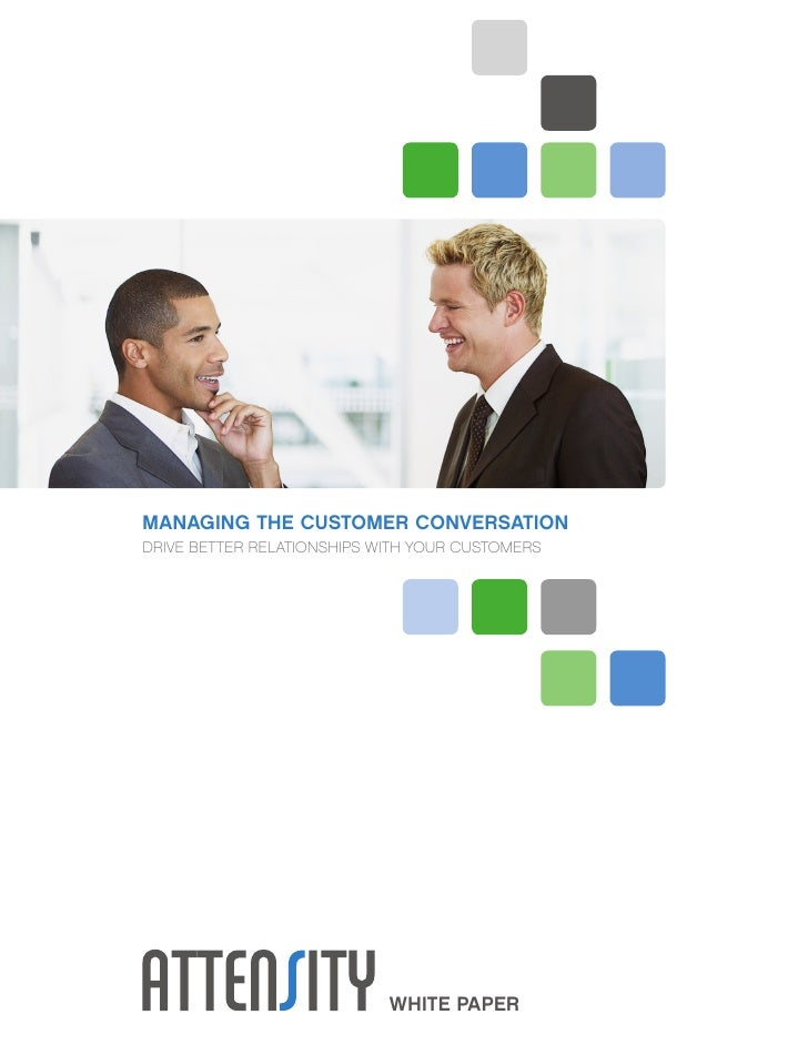 Managing the CustoMer Conversation DRIVE BETTER RELATIONSHIPS WITH YOUR CUSTOMERS                                 white pa...