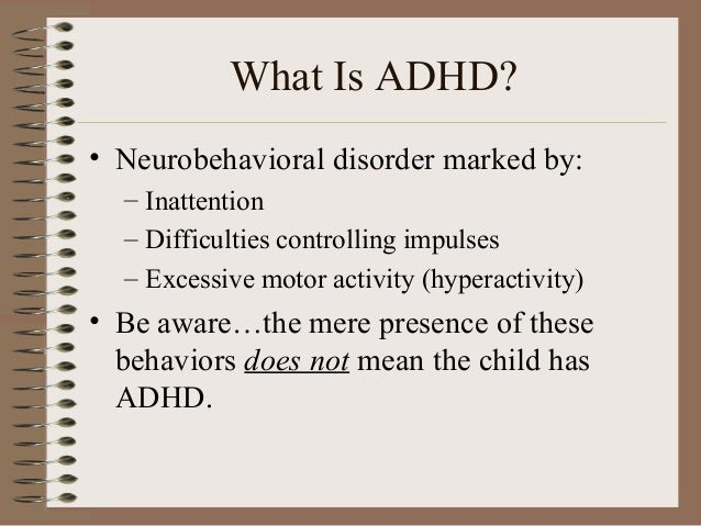 exploring attention deficit hyperactivity disorder adhd essay The purpose of this paper is to provide a detailed description of attention deficit hyperactivity disorder (adhd), its causes, symptoms and treatments.