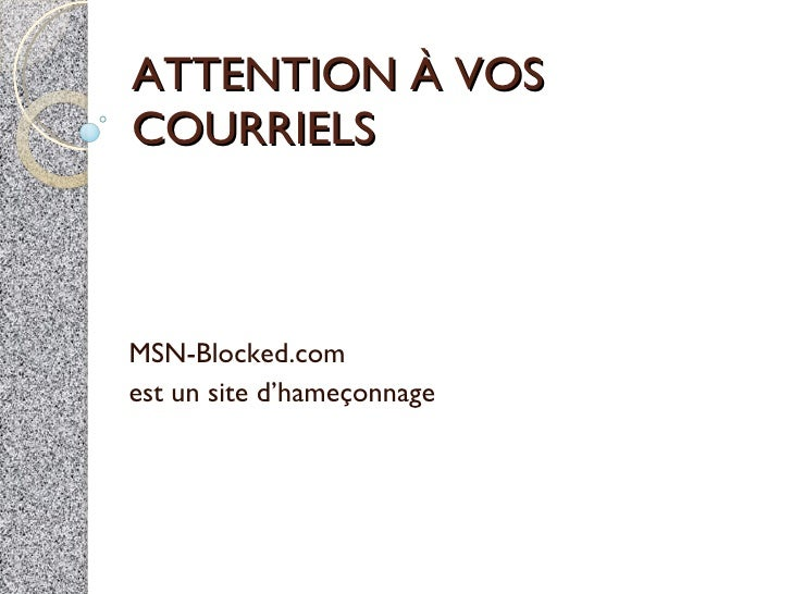 ATTENTION À VOS COURRIELS MSN-Blocked.com est un site d'hameçonnage