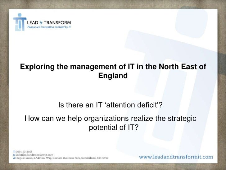 Exploring the management of IT in the North East of                     England             Is there an IT 'attention defi...