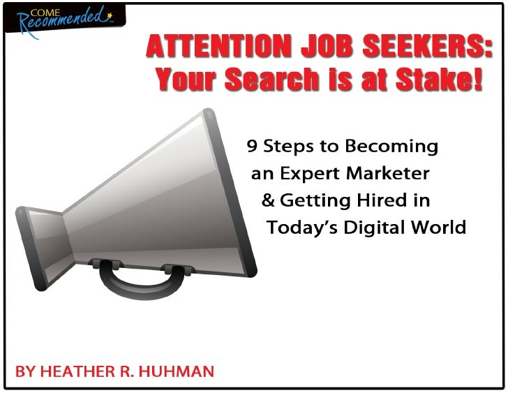 Attention Job Seekers: Your Search is at Stake! 9 Steps to Becoming an Expert Marketer & Getting Hired in Today's Digital World
