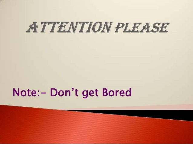 Note:- Don't get Bored