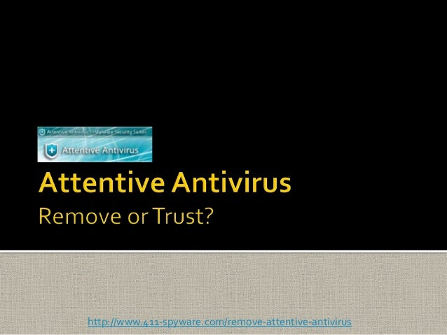 Attentive Antivirus: Remove or Trust?