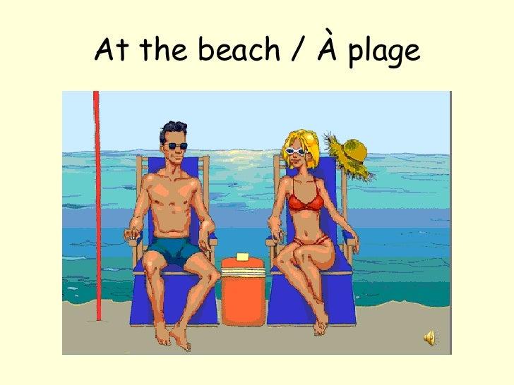 At the beach / À plage