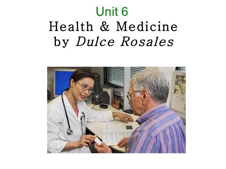 Unit 6Health & Medicineby Dulce Rosales