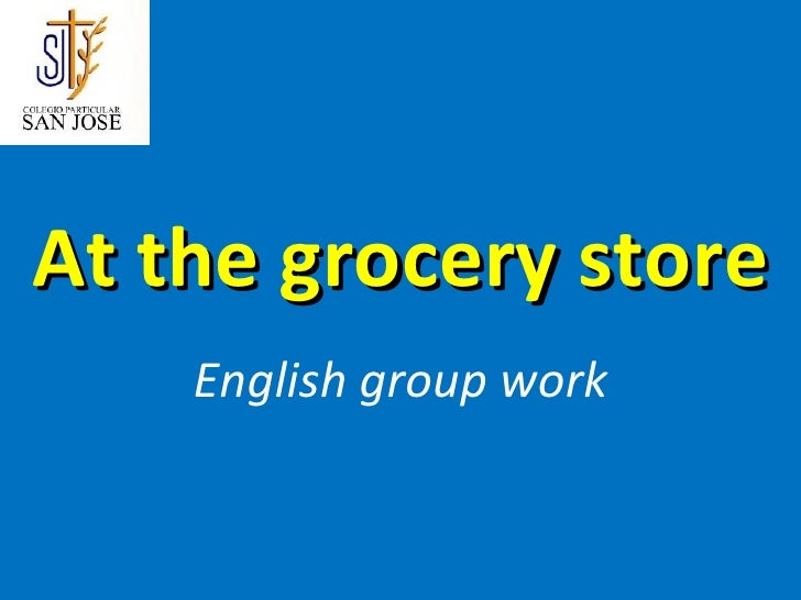 At the grocery store English group work