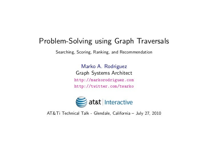 Problem-Solving using Graph Traversals       Searching, Scoring, Ranking, and Recommendation                     Marko A. ...