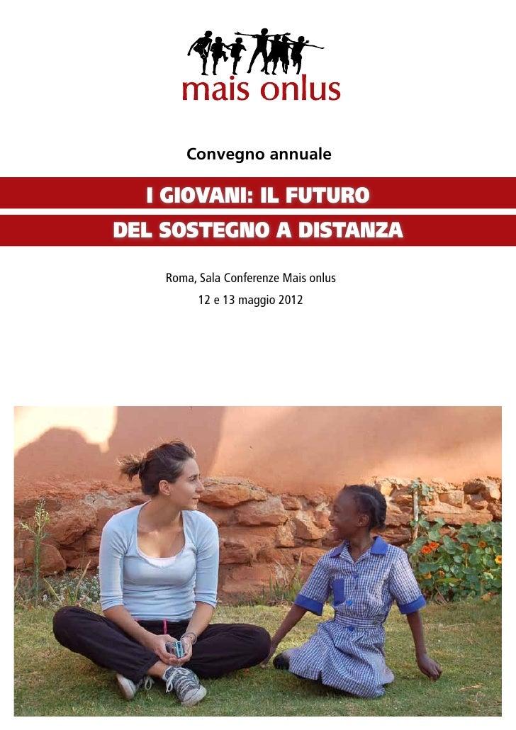 """MAIS Onlus. Atti del Convegno 2012 """"I giovani: il futuro del sostegno a distanza"""""""