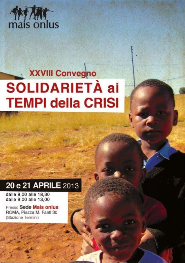 SOLIDARIETA' AI TEMPI DELLA CRISIRoma, 20 e 21 aprile 2013Programma del ConvegnoSabato 20 aprile9,00 Accoglienza e regist...