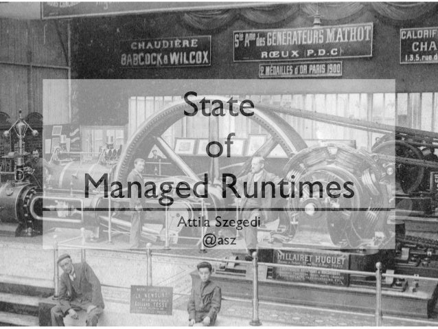 The State of Managed Runtimes 2013, by Attila Szegedi