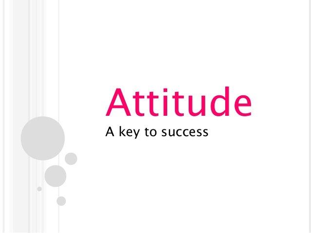 Attitude A key to success