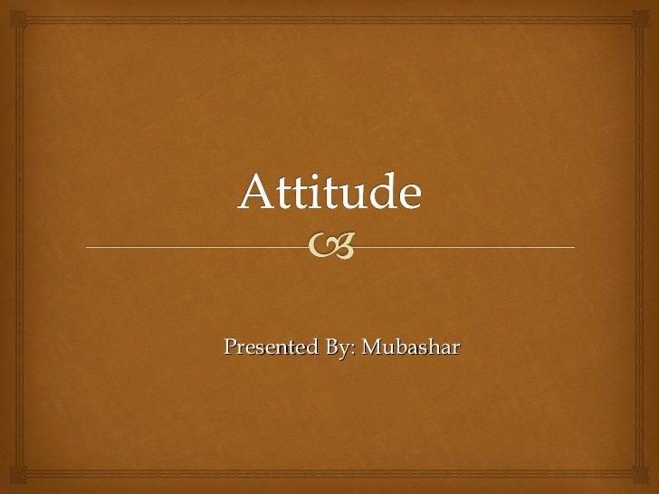 Presented By: Mubashar