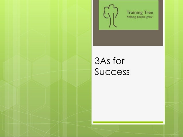 3As for Success