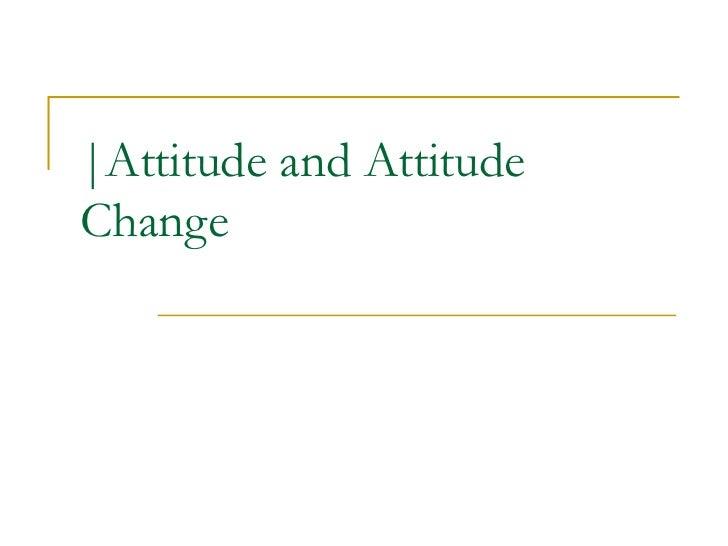 |Attitude and Attitude Change