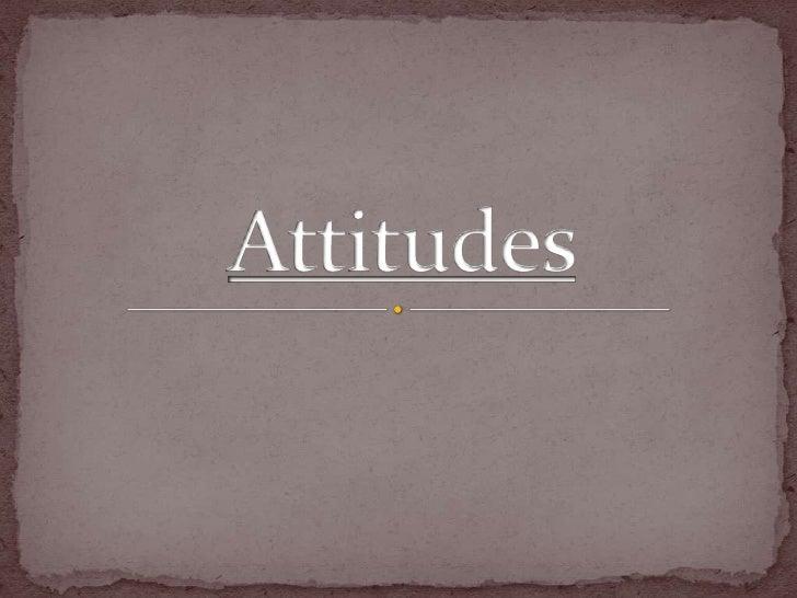Attitudes<br />