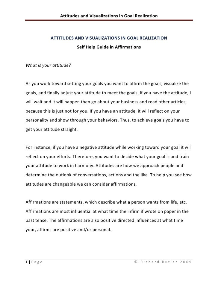 ATTITUDES AND VISUALIZATIONS IN GOAL REALIZATION<br />Self Help Guide in Affirmations<br />What is your attitude? <br />As...