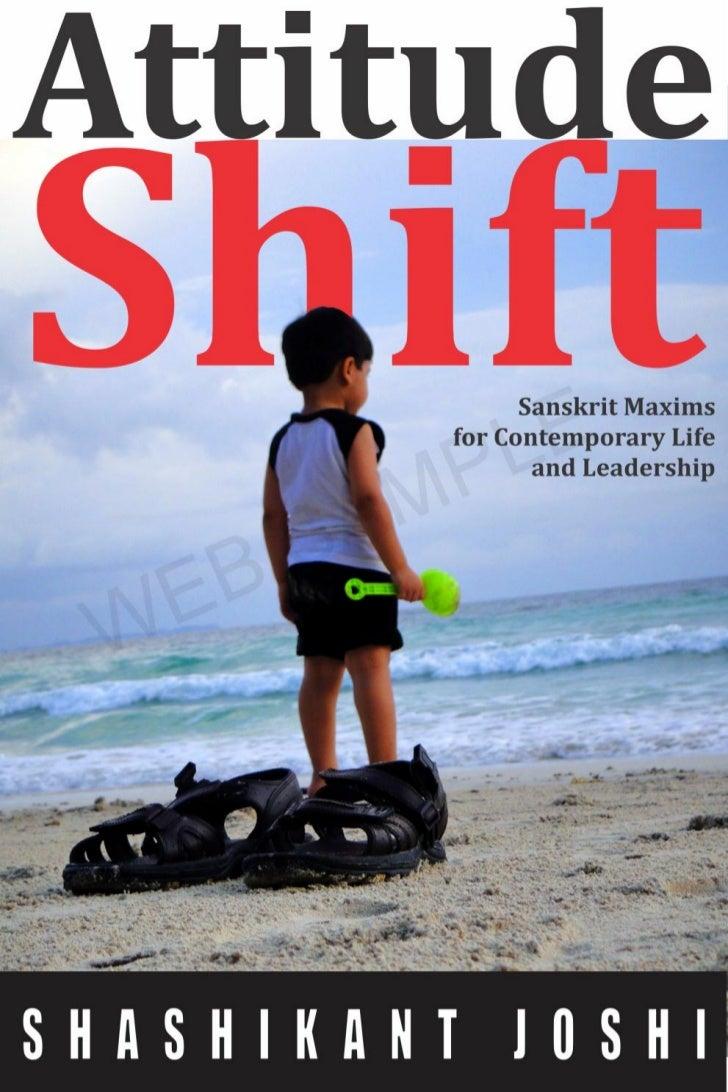 Attitude Shift - Sanskrit Maxims for Contemporary Life and Leadership