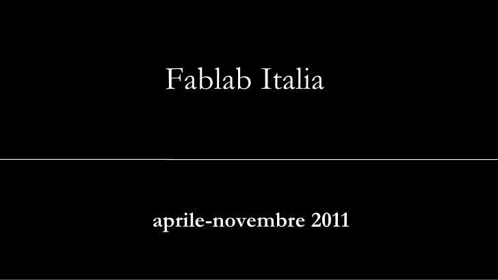 Fablab Italia  aprile-novembre 2011